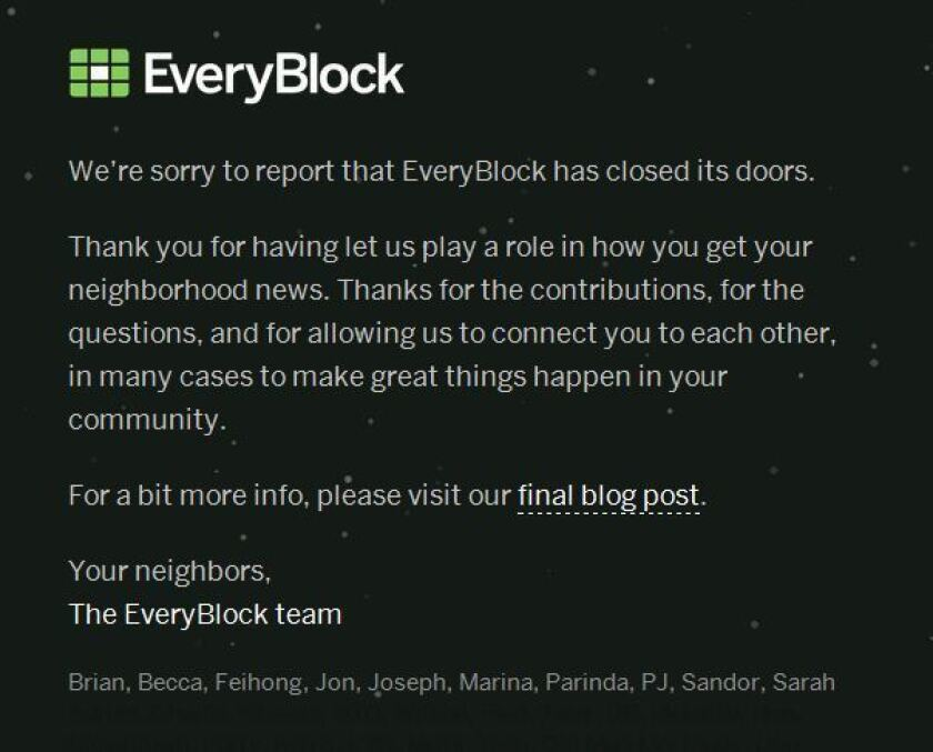 Users of hyper-local news aggregator EveryBlock were greeted to an unexpected farewell message Thursday.