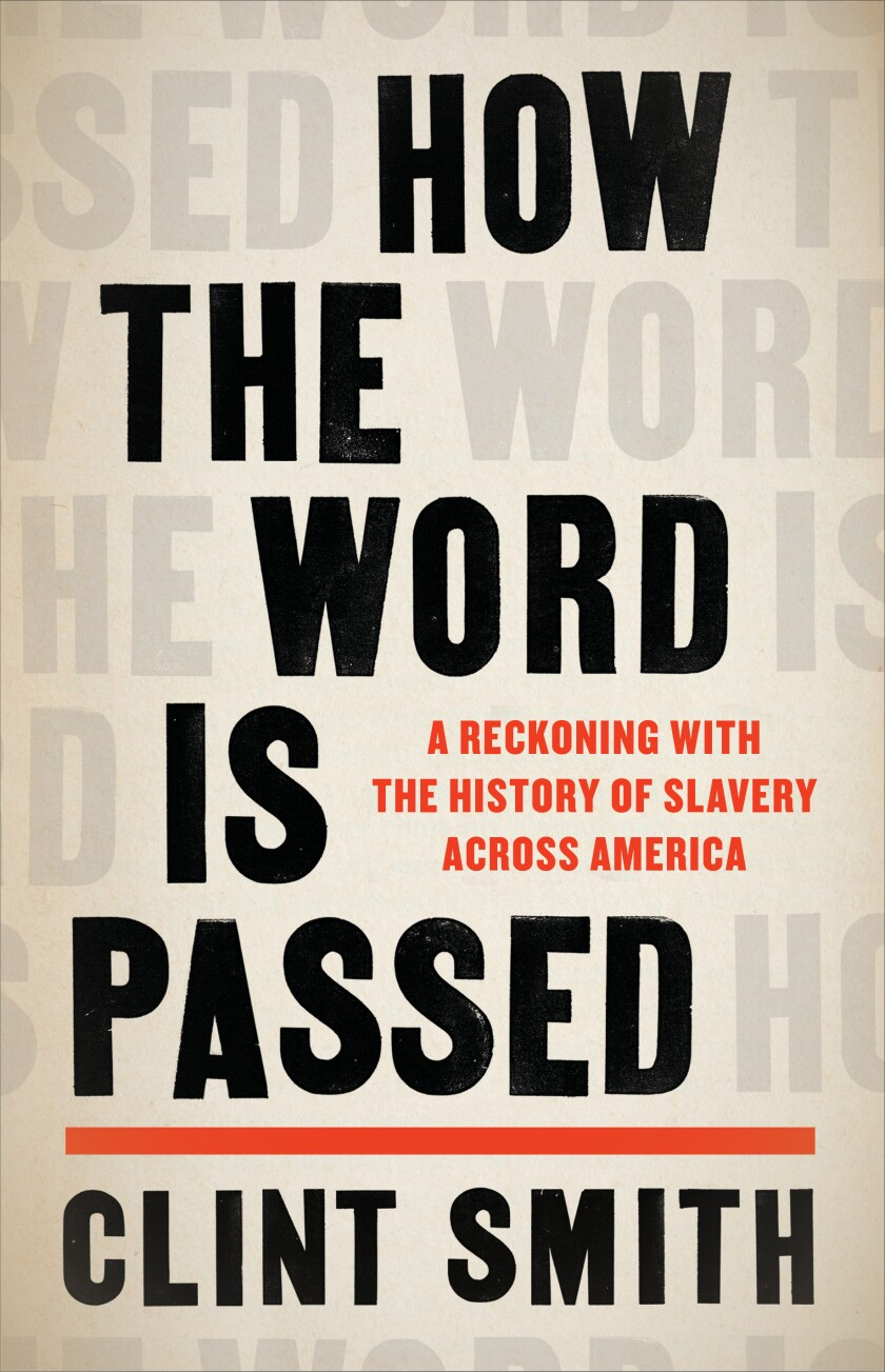 """A book jacket for Clint Smith's """"How the Word Is Passed."""" Credit: Little, Brown and Company"""