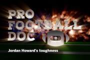ProFootballDoc: Jordan Howard's toughness