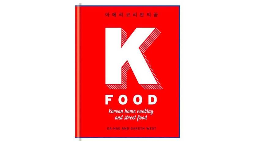 "Book cover of ""K-Food: Korean Home Cooking and Street Food"" by Da-Hae and Gareth West"