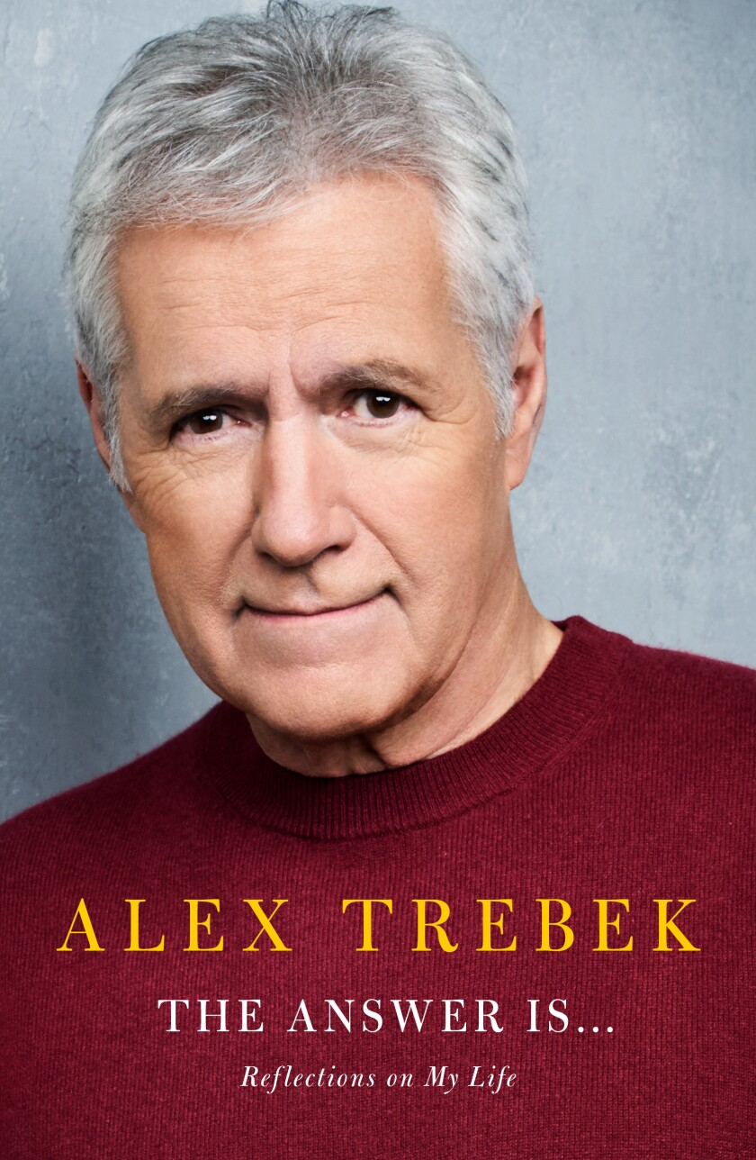 "Alex Trebek's new memoir, ""The Answer Is...Reflections on My Life"" is out Tuesday."