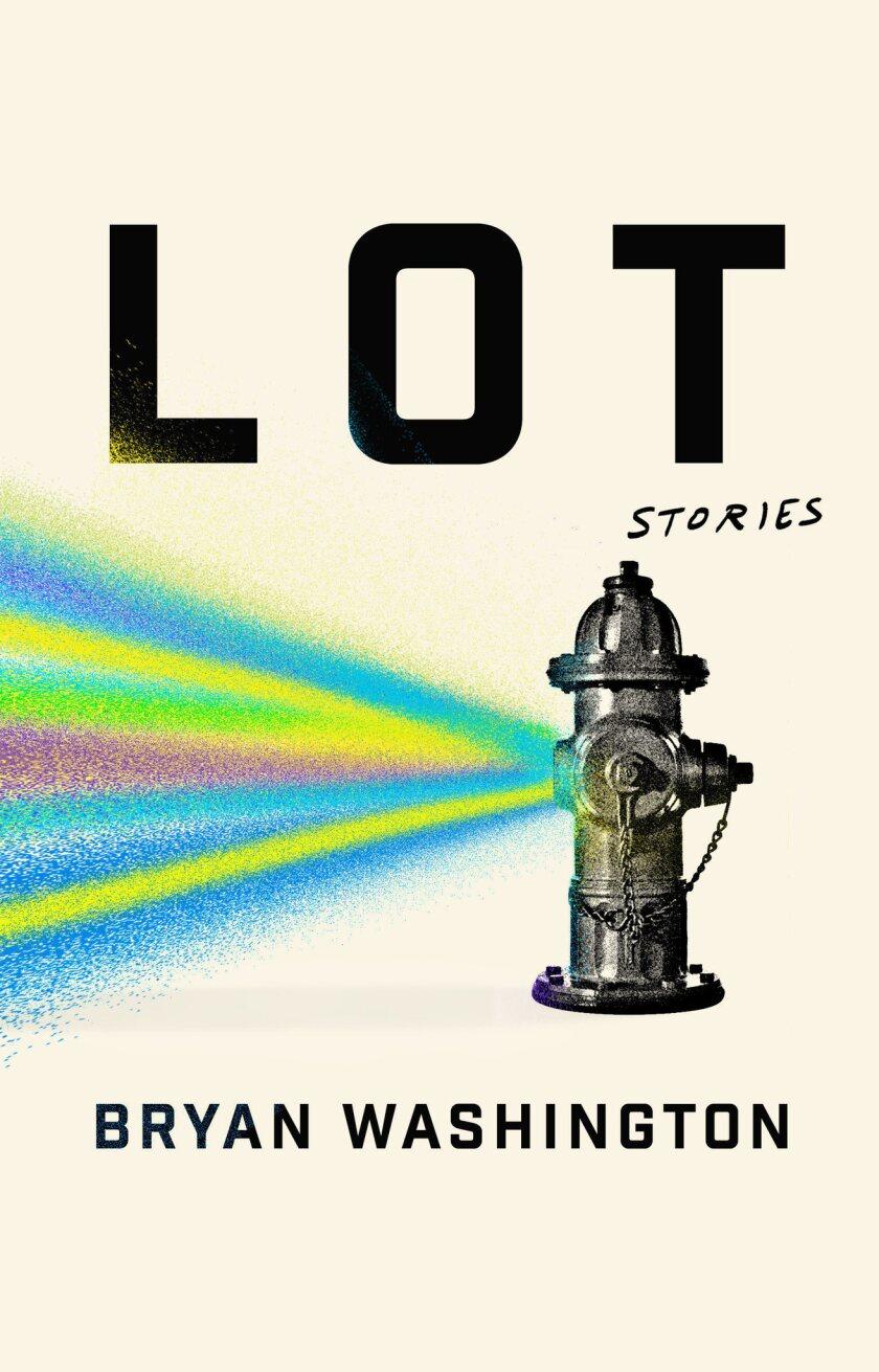 "A book jacket for Bryan Washington's ""Lot: Stories."" Credit: Riverhead Books"
