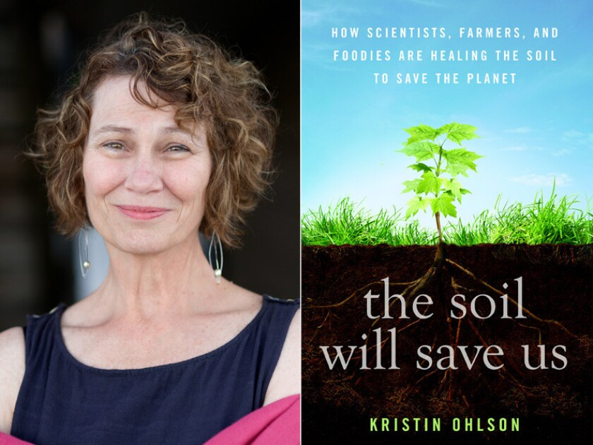 "Author Kristin Ohlson and the cover of her book, ""The Soil Will Save Us."""