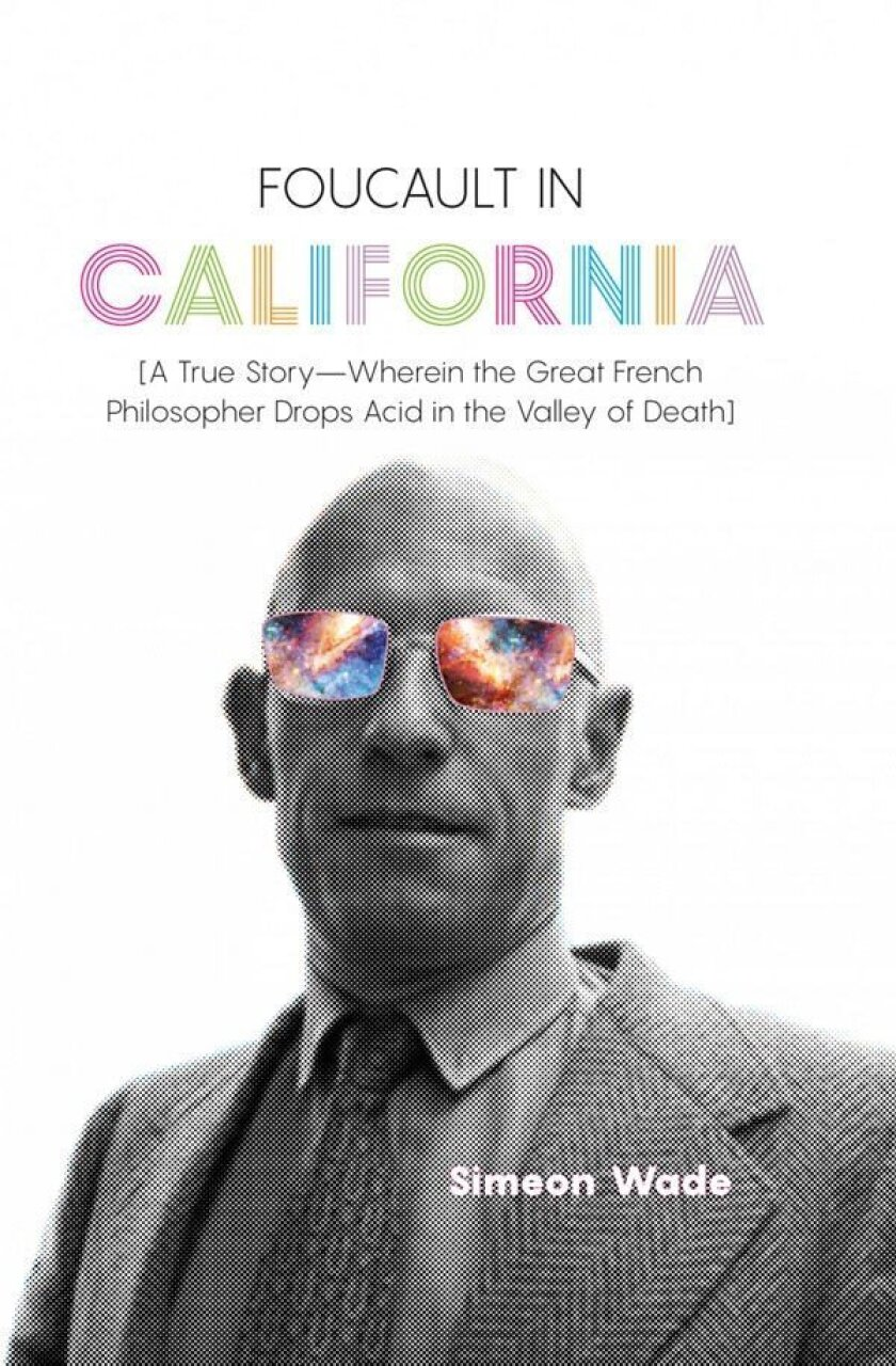 "Book jacket for ""Foucault in California: [A True Story-Wherein the Great French Philosopher Drops Ac"