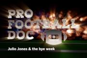 Pro Football Doc: Julio Jones & the bye week