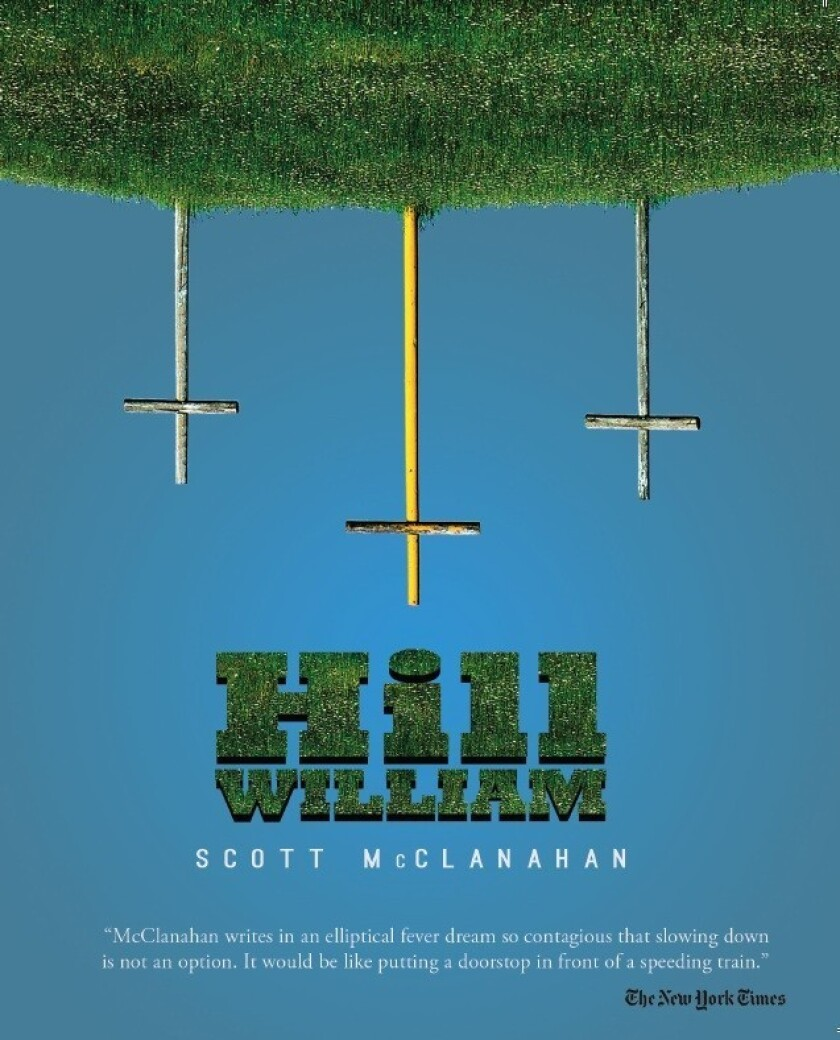 """""""Hill William"""" by Scott McClanahan."""