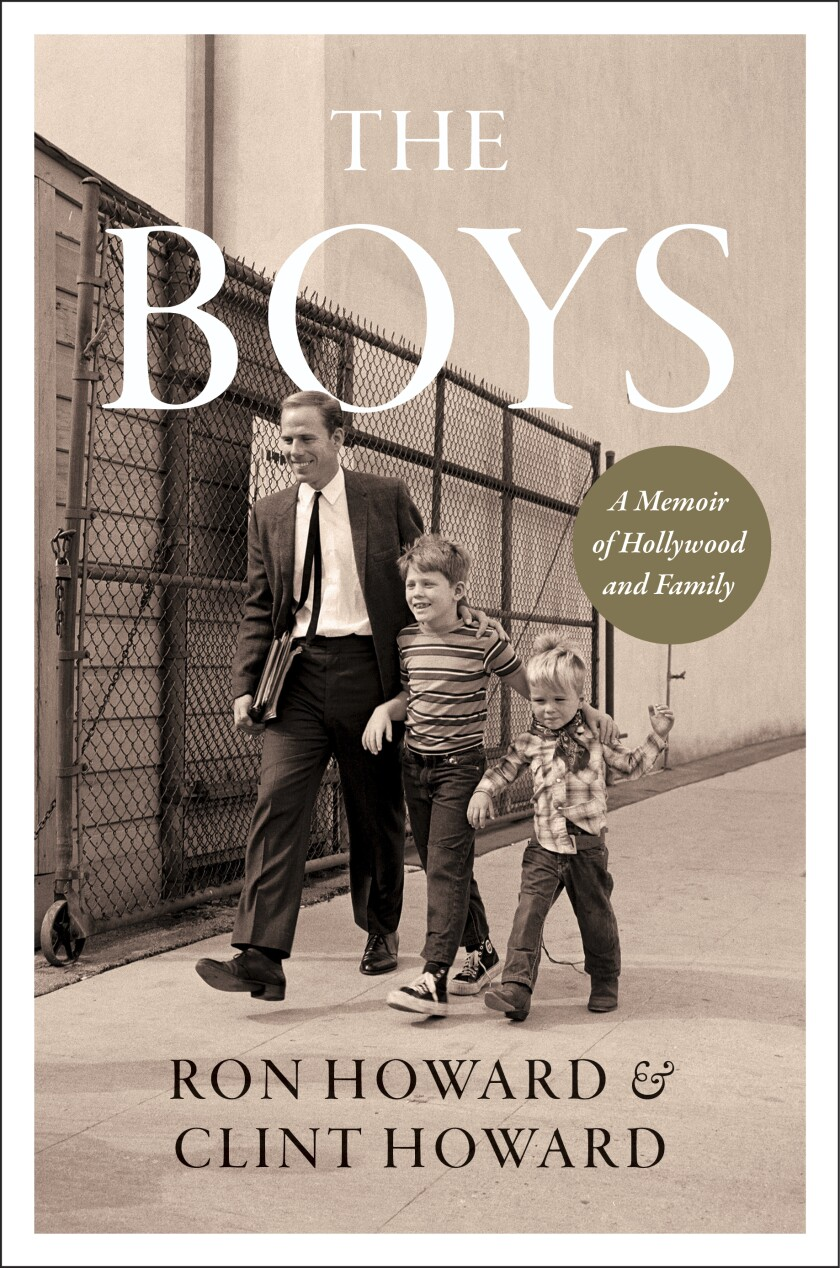 """This cover image released by William Morrow shows """"The Boys: A Memoir of Hollywood and Family"""" by Ron Howard and Clint Howard. (William Morrow via AP)"""