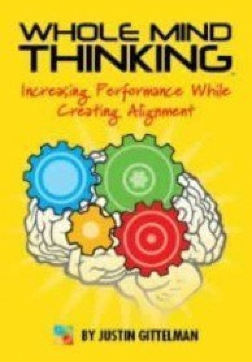 La Jolla management consultant and Filner coach Justin Gittelman's book 'Whole Mind Thinking' is designed to help professionals connect individual performance to organizational alignment.
