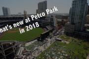 Here's what's new at Petco Park in 2018