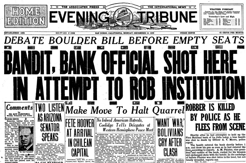 A Dec. 10, 1928, article in the San Diego Evening Tribune reported a bank robbery attempt in La Jolla.