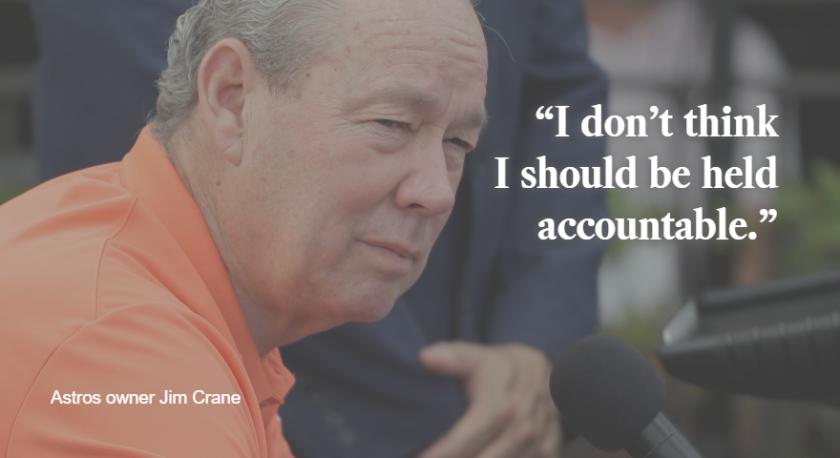 "Jim Crane, ""I don't think I should be held accountable."""