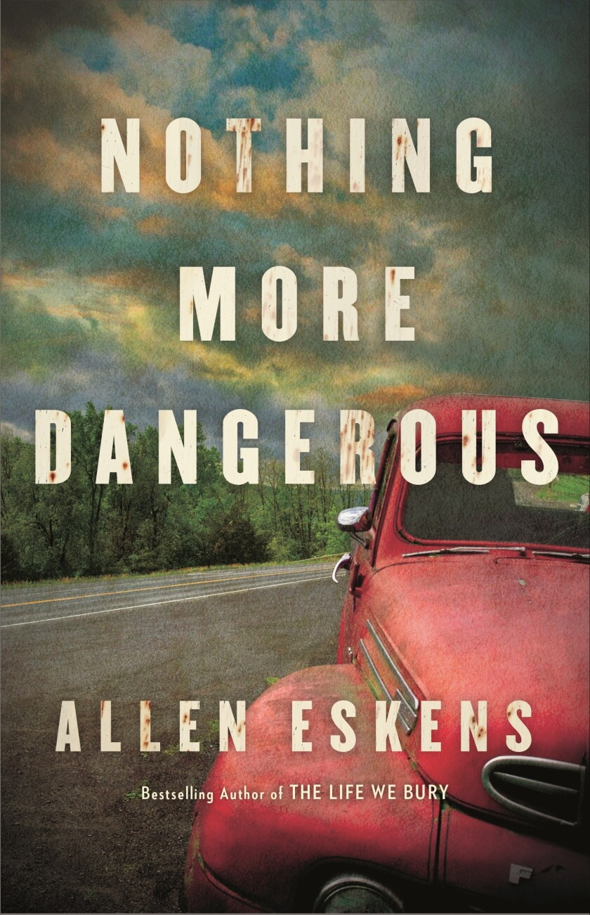 "This cover image released by Little, Brown and Co. shows ""Nothing More Dangerous"" by Allen Eskens. (Little, Brown and Co. via AP)"