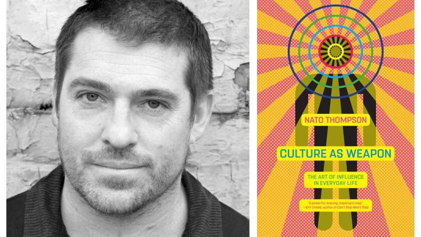 Nato Thompson, author of 'Culture as Weapon'
