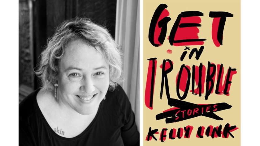 """Author Kelly Link and cover of her book """"Get In Trouble: Stories"""""""