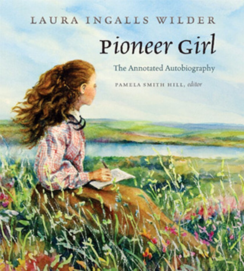 """""""Pioneer Girl: The Annotated Autobiography"""" of Laura Ingalls Wilder includes stories too grownup for """"Little House on the Prairie."""""""