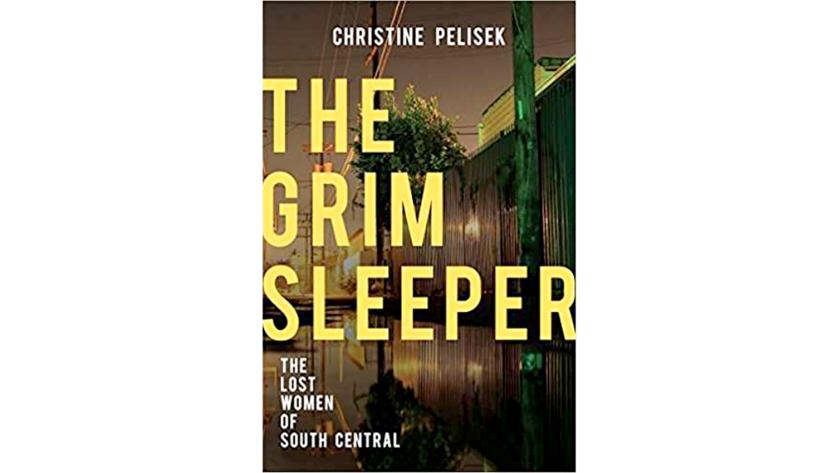 """""""The Grim Sleeper"""" by Christine Pelisek"""