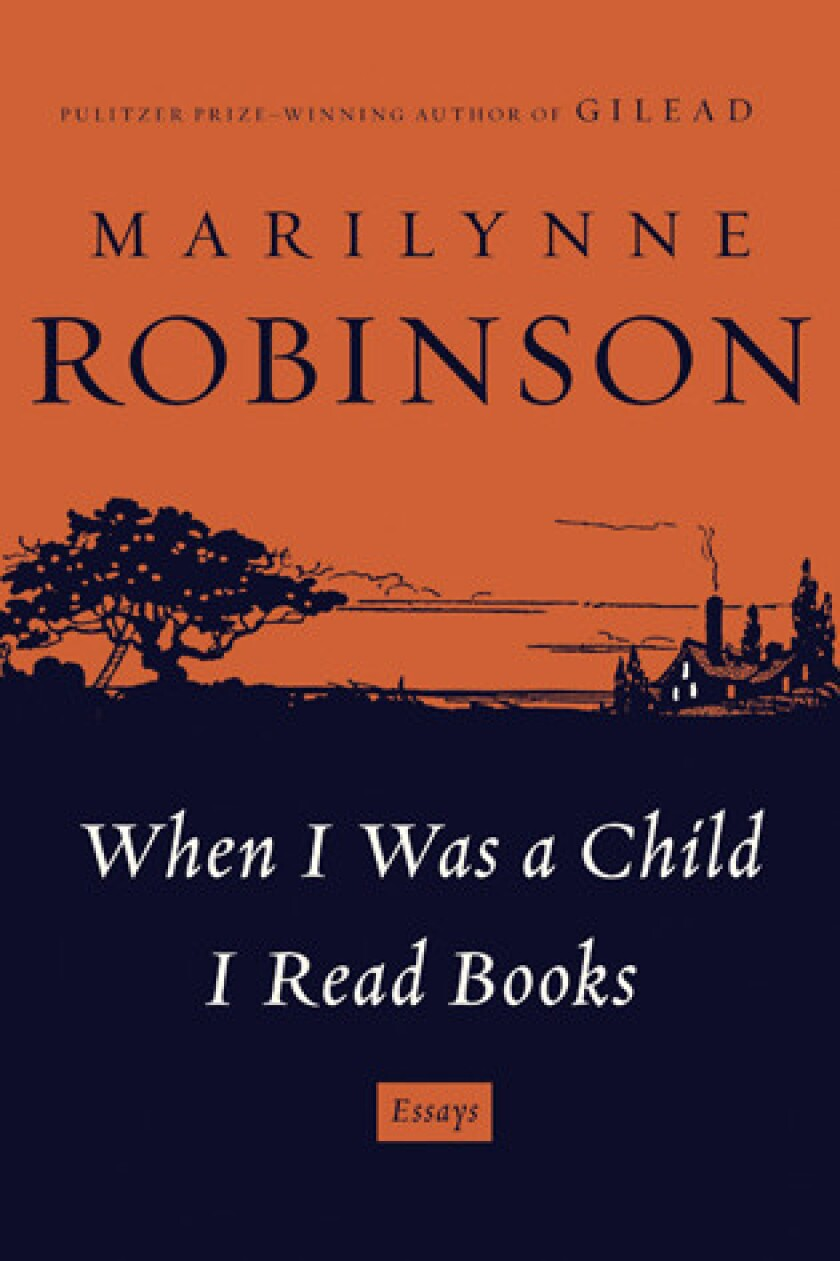 'When I Was a Child I Read Books' by Marilynne Robinson.