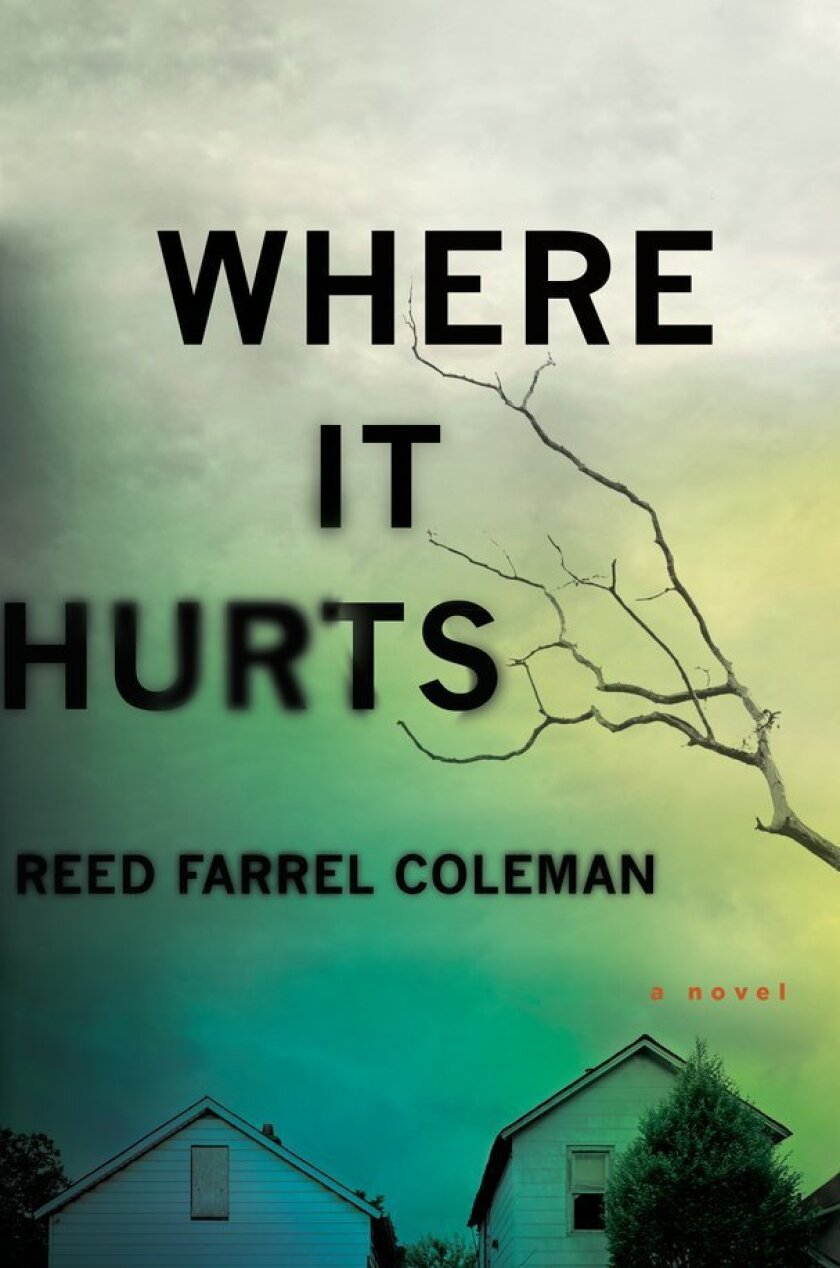 """This book cover image released by G.P. Putnam's Sons shows """"Where It Hurts,"""" by Reed Farrel Coleman. (G.P. Putnam's Sons via AP)"""