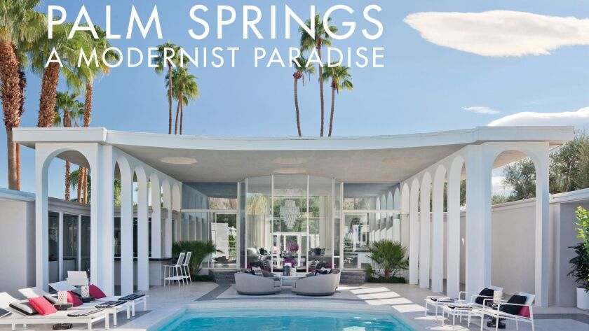"""Cover of the new book, """"Palm Springs: A Modernist Paradise."""""""
