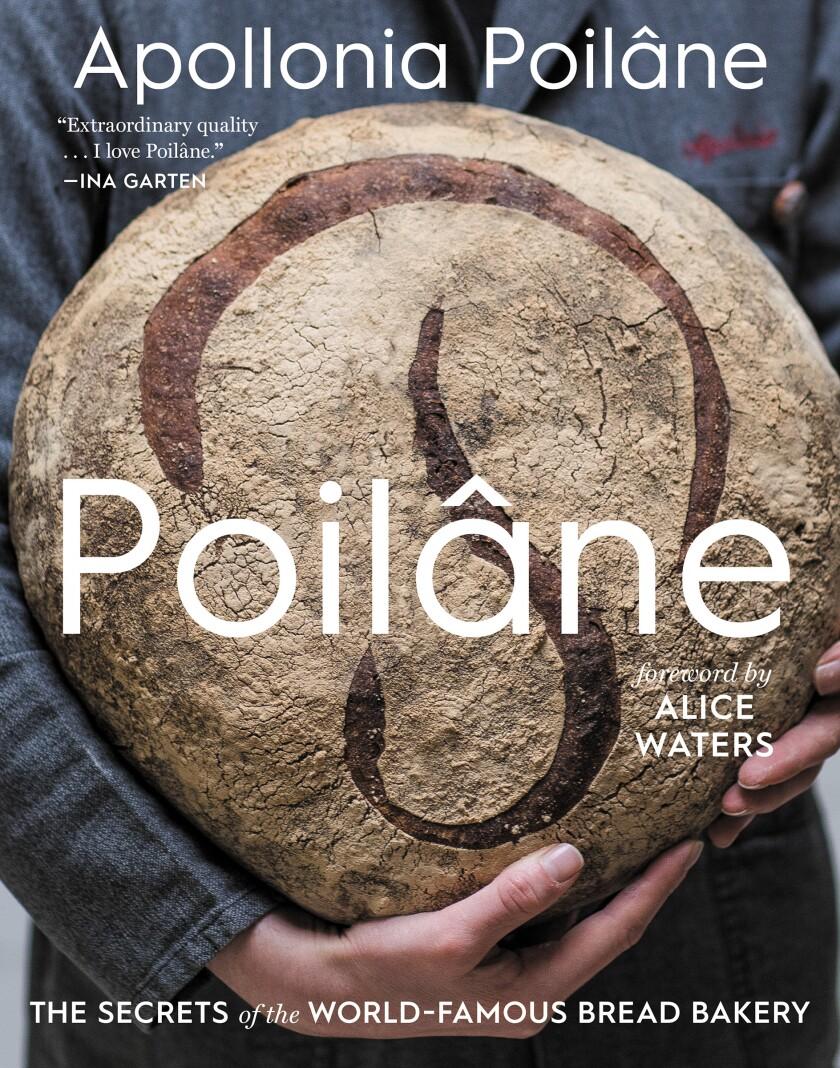 """Poilâne: The Secrets of the World-Famous Bread Bakery"" by Apollonia Poilâne."