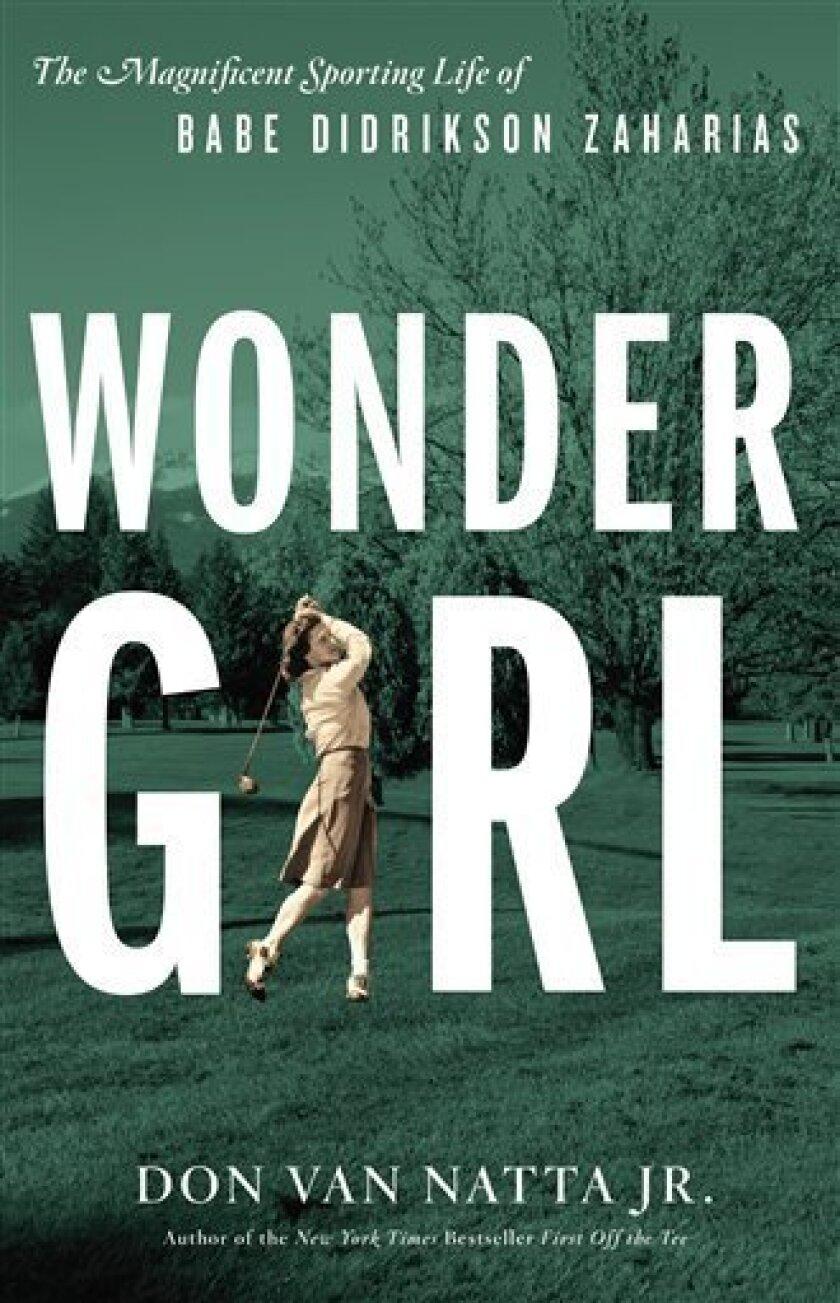 "In this book cover image released by Little, Brown and Co., ""Wonder Girl: The Magnificent Sporting Life of Babe Didrikson Zaharias,"" by Don Van Natta Jr., is shown. (AP Photo/Little, Brown and Co.)"