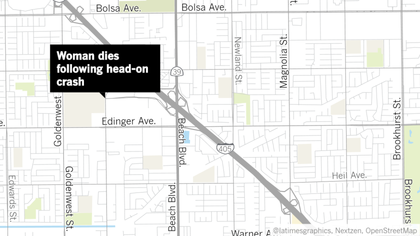 A 61-year-old Huntington Beach woman died following a head-on crash in the area of Gothard Street and Center Avenue on Wednesday night, according to authorities.