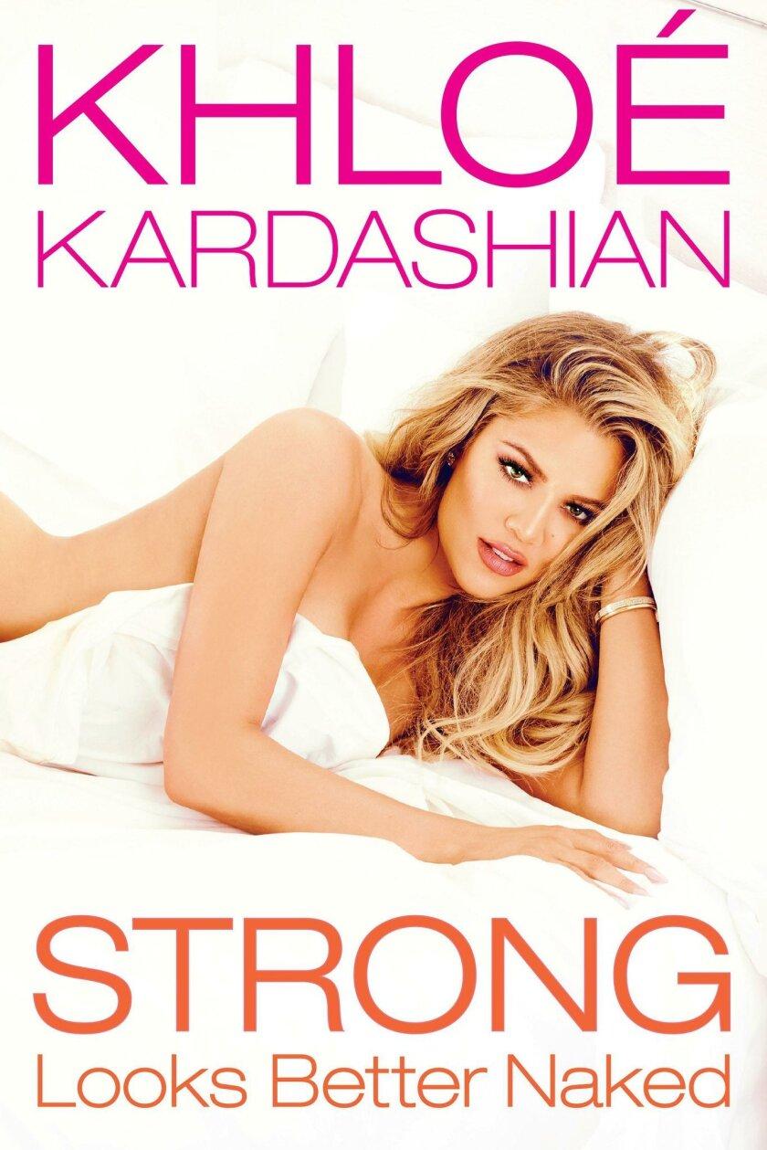 """Khloe Kardashian's new book, """"Strong Looks Better Naked"""""""