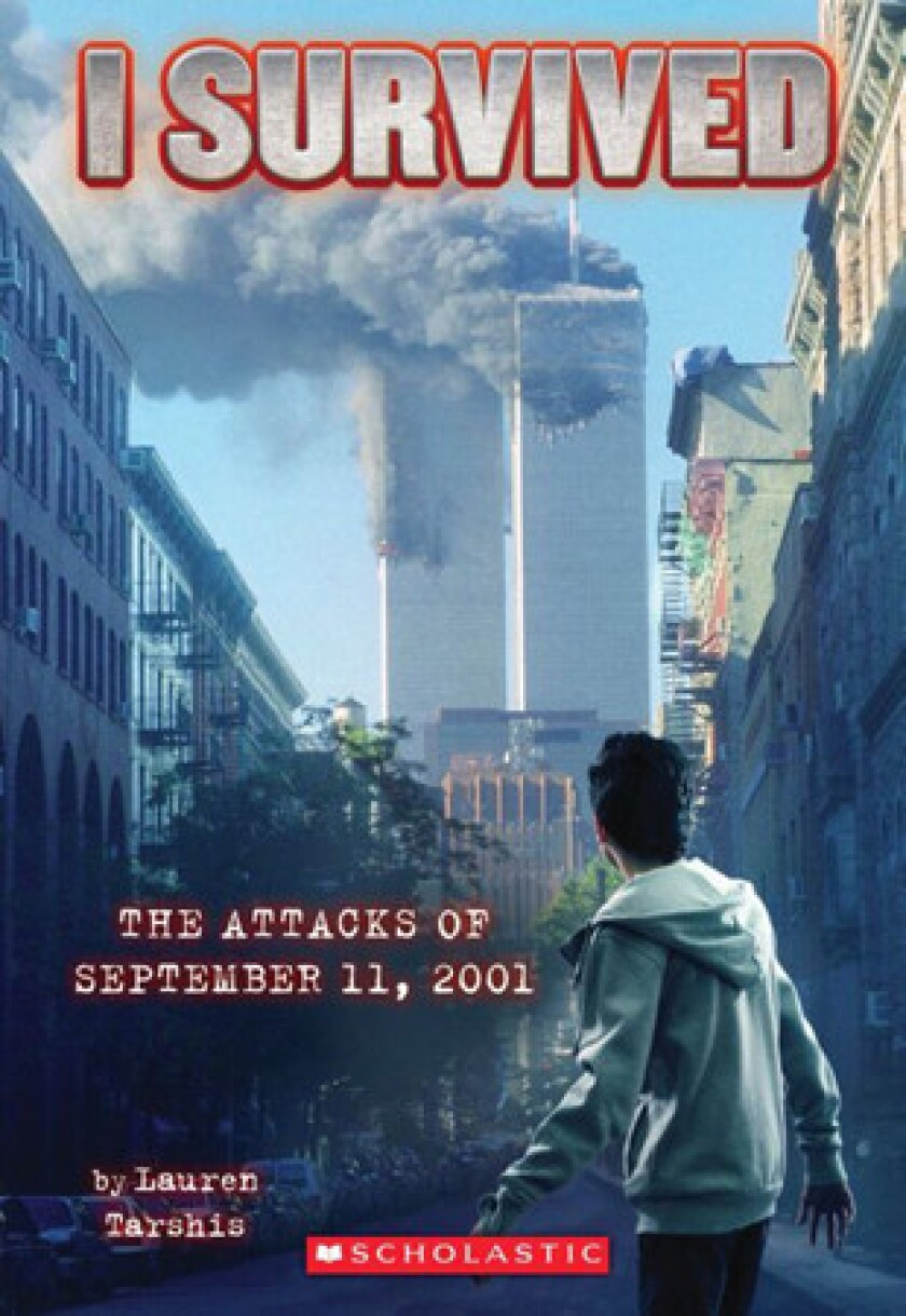 'I Survived the Attacks of September 11, 2001' from the series for elementary schoolers called 'I Survived' by author Lauren Tarshis.