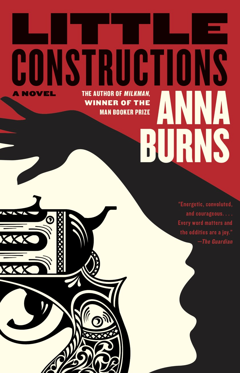 "A book jacket for ""Little Constructions,"" by Anna Burns."