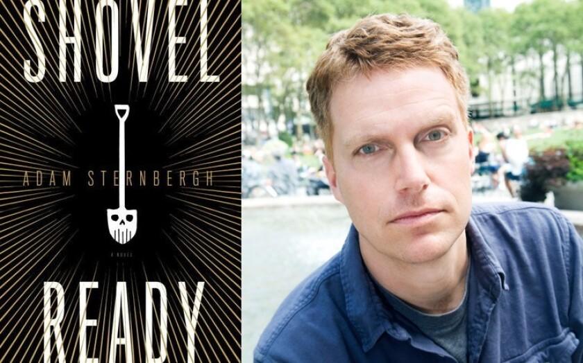 "Adam Sternbergh's debut novel is called ""Shovel Ready."""