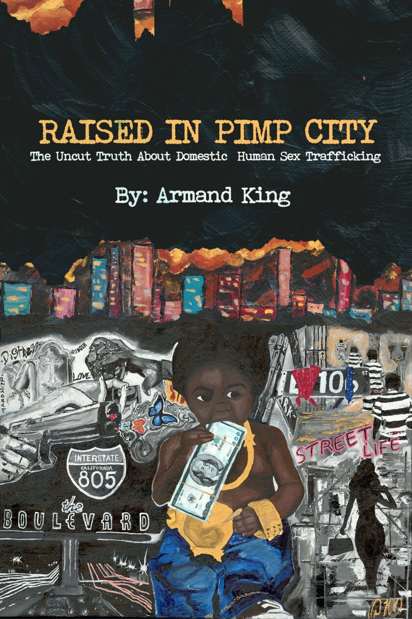 "Cover of ""Raised in Pimp City: The Uncut Truth About Domestic Human Sex Trafficking"" by Armand King"