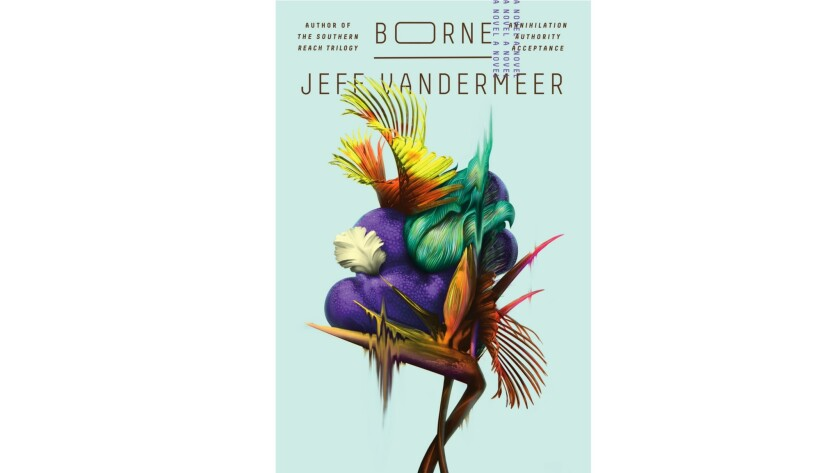 "Jeff VanderMeer's ""Borne"""