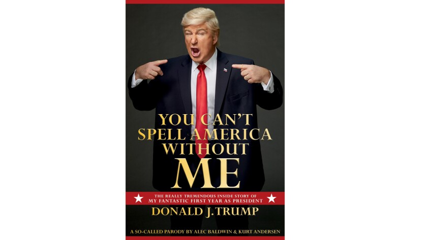 """Alec Baldwin as Donald Trump on the cover of """"You Can't Spell America without ME."""""""