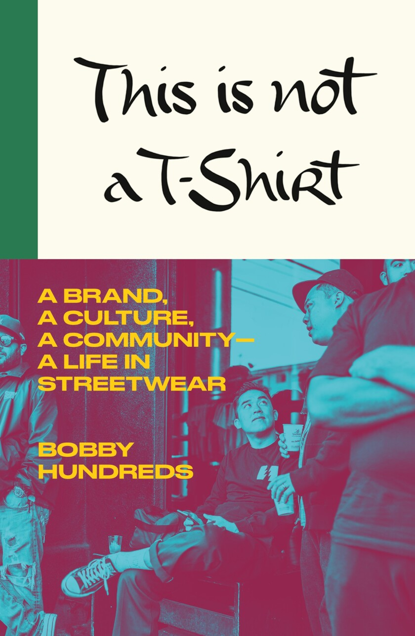 "A book jacket for Bobby Hundreds' ""This is Not a T-Shirt."" Credit: MCD"