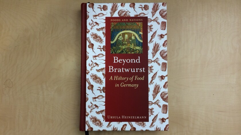 Food scholar Ursula Heinzelmann has written Beyond Bratwurst: A History of Food in Germany.
