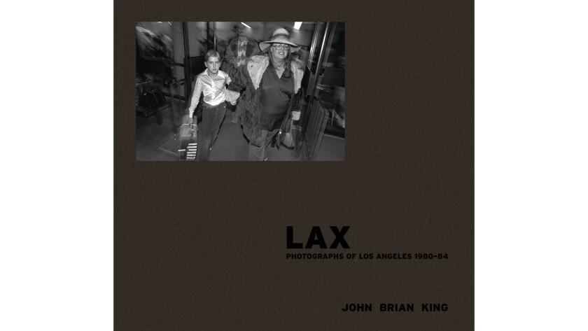 "John Brian King's book ""LAX"""