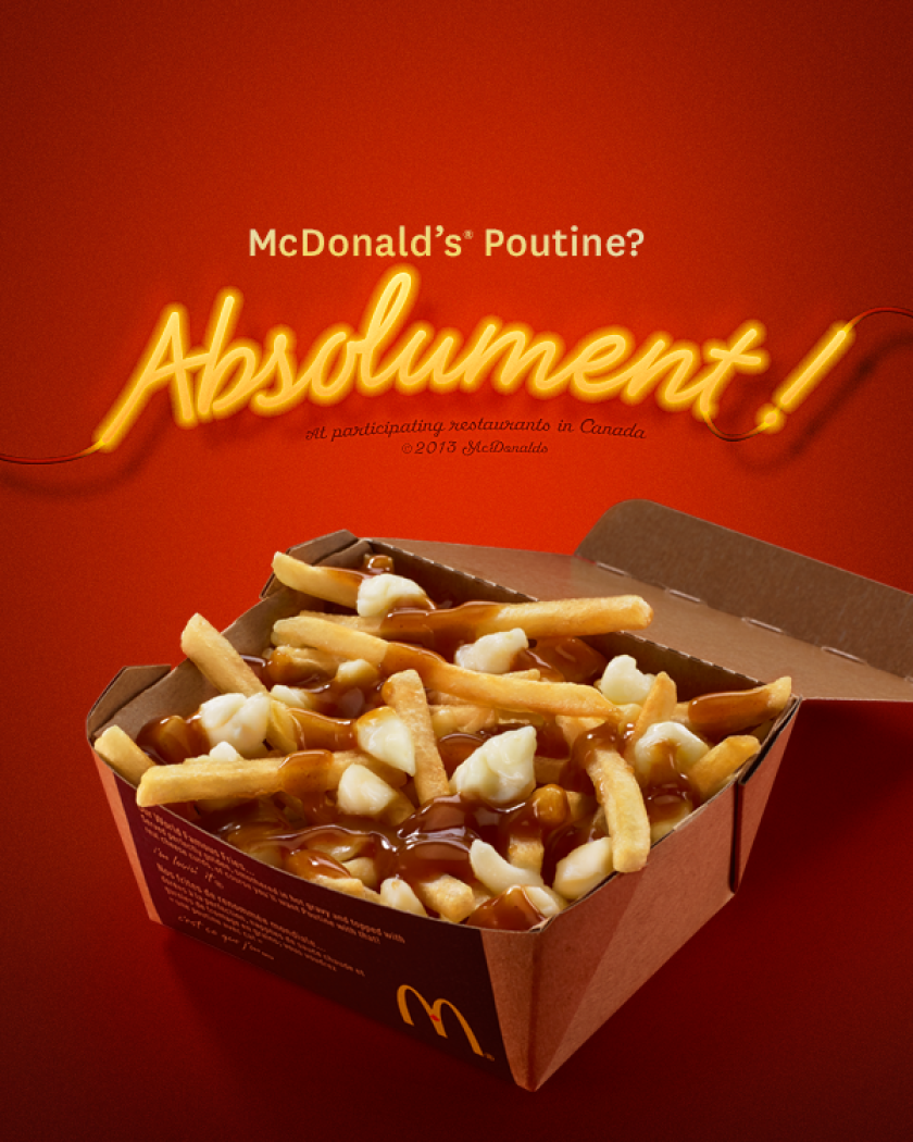 McDonald's Canada has poutine on the menu.