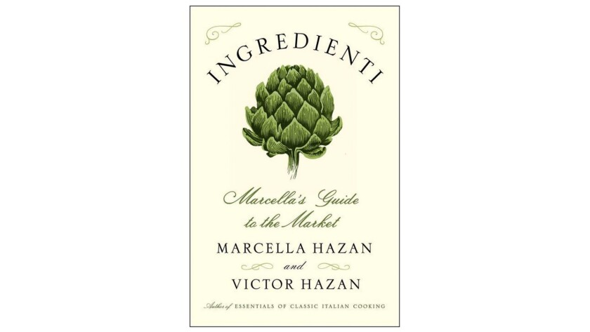 """Book cover of """"Ingredienti: Marcella's Guide to the Market"""" by Marcella Hazan, Victor Hazan"""