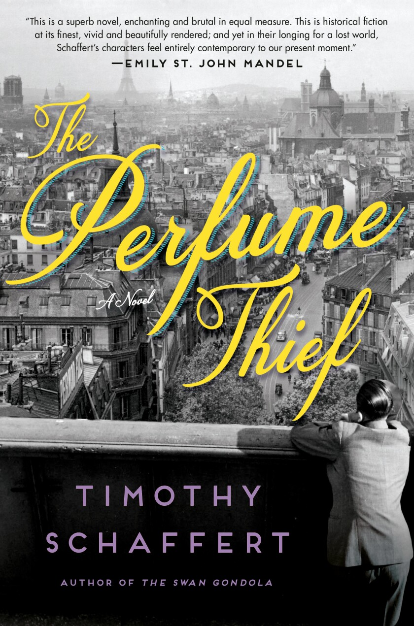 """The cover of the book """"The Perfume Thief,"""" by Timothy Schaffert"""