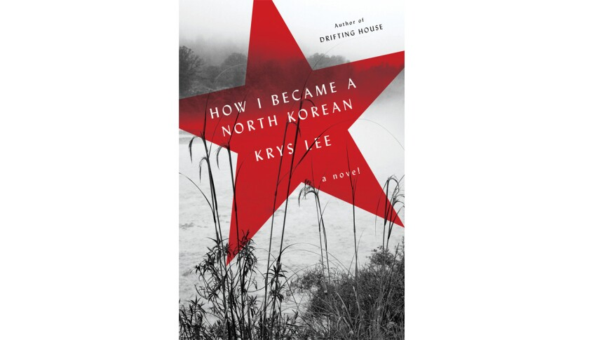 """""""How I Became a North Korean"""" by Krys Lee"""