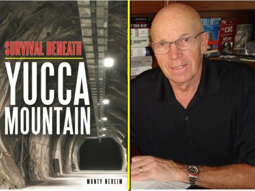 "In his new novel, ""Survival Beneath Yucca Mountain,"" La Jolla author Monty Nereim tells of a group of people sealed in an underground bunker after an asteroid strike."