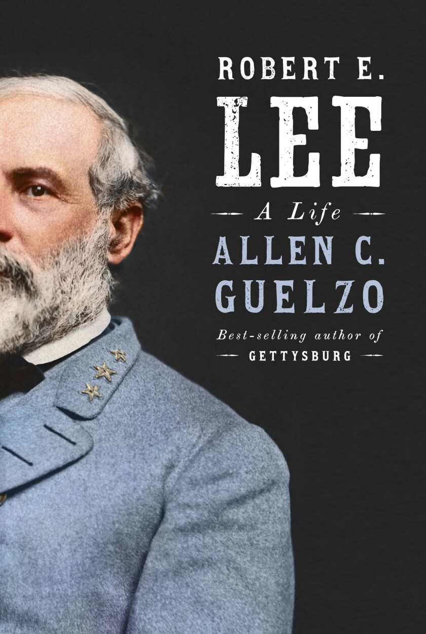"""This cover image released by Knopf shows """"Robert E. Lee: A Life"""" by Allen C. Guelzo. (Knopf via AP)"""