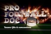 Pro Football Doc: Texans QBs & concussions