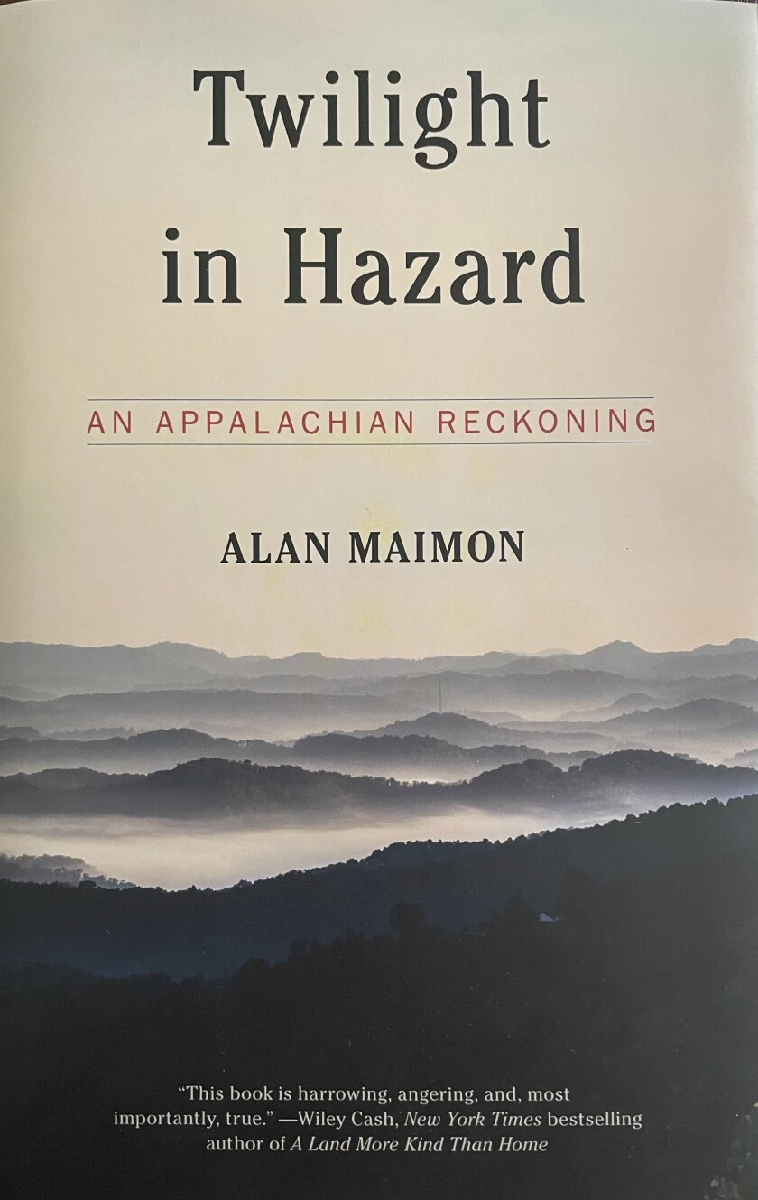 """This cover image released by Melville House shows """"Twilight in Hazard: An Appalachian Reckoning"""" by Alan Maimon. (Melville House via AP)"""