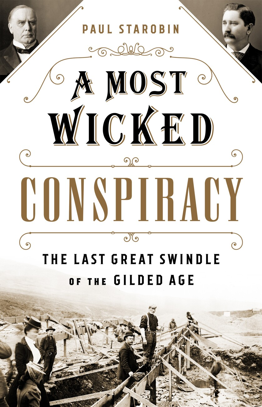 """This cover image released by PublicAffairs shows """"A Most Wicked Conspiracy: The Last Great Swindle of the Gilded Age,"""" by Paul Starobin. (PublicAffairs via AP)"""