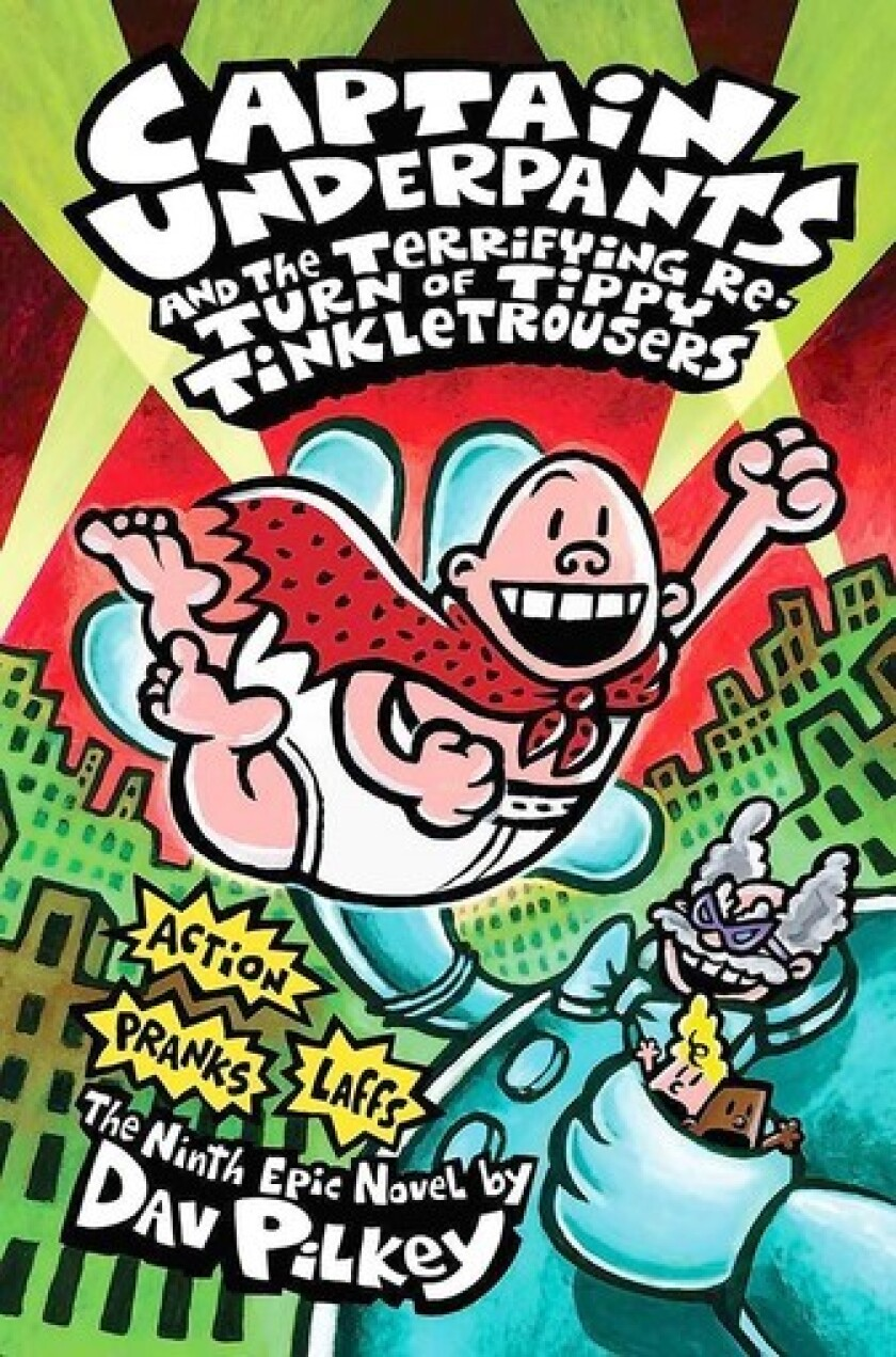 """Tweener book sequels: """"Captain Underpants and the Terrifying Return of Tippy Tinkletrousers"""" by Dav Pilkey"""