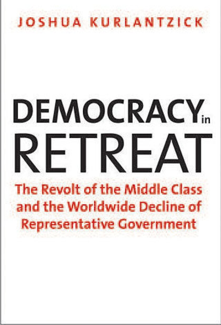 In his book, Joshua Kurlantzick tracks the fate of emerging democracies, examines the causes of flagging enthusiasm for participatory democracy and ponders whether the decline is reversible.