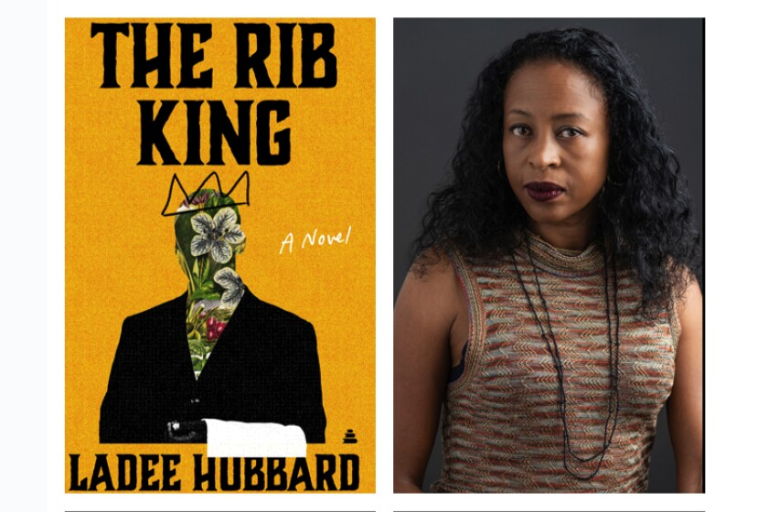 """Ladee Hubbard is the author of """"The Rib King."""""""