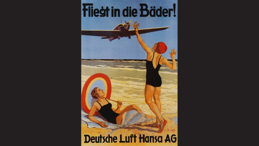 """This 1927 Lufthansa poster says,""""Fly to the beaches!"""""""