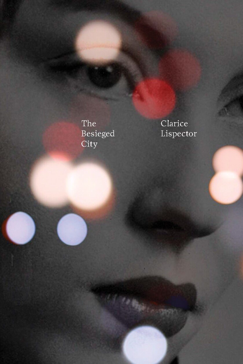 """A book jacket for """"The Besieged City,"""" by Clarice Lispector. Credit: New Directions"""